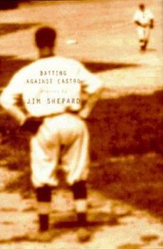 Batting Against Castro: Stories 0679446680 Book Cover