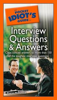 The Pocket Idiot's Guide to Interview Questions and Answers - Book  of the Pocket Idiot's Guide