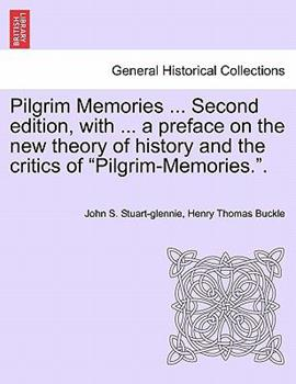 Paperback Pilgrim Memories Second Edition, with a Preface on the New Theory of History and the Critics of Pilgrim-Memories Book