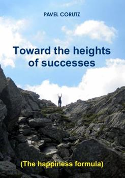 Paperback TOWARD THE HEIGHTS OF SUCCESSES (The happiness formula) Book