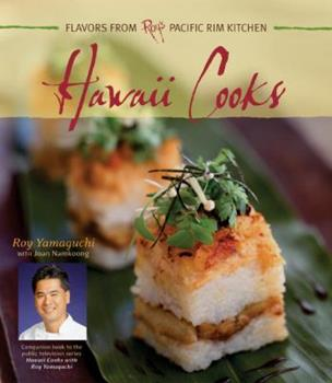 Hawaii Cooks: Flavors from Roy's Pacific Rim Kitchen 1580084540 Book Cover