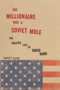 The Twisted Life of David Karr: The Story of a Soviet Spy
