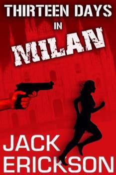 Thirteen Days in Milan - Milan Thriller Series Book 1 0941397092 Book Cover