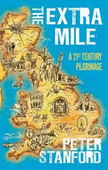 The Extra Mile: A 21st century Pilgrimage 0826434045 Book Cover