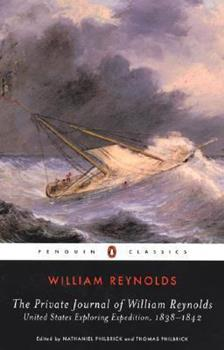 The Private Journal of William Reynolds: United States Exploring Expedition, 1838-1842 (Penguin Classics)