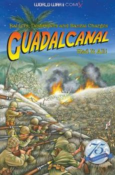 Guadalcanal Had It All!: Raiders, Destroyers and Banzai Charges 0998889334 Book Cover