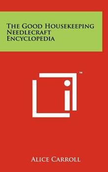 Hardcover The Good Housekeeping Needlecraft Encyclopedia Book