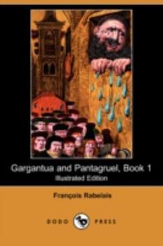 Gargantua and Pantagruel Book 1 1406577324 Book Cover