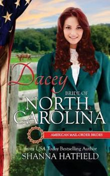 Dacey: Bride of North Carolina - Book #12 of the American Mail-Order Brides