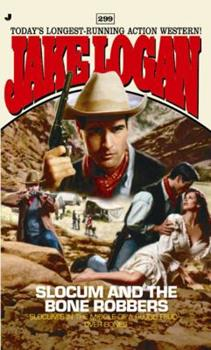 Slocum and the Bone Robbers - Book #299 of the Slocum