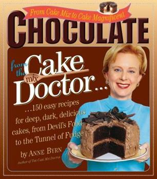 Paperback Chocolate from the Cake Mix Doctor : From Cake Mix to Cake Magnificent Book