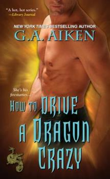 How to Drive a Dragon Crazy 1420108905 Book Cover