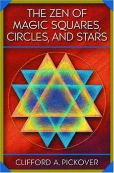 The Zen of Magic Squares, Circles, and Stars: An Exhibition of Surprising Structures across Dimensions 0691070415 Book Cover