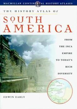 The History Atlas of South America (History Atlas Series) 0028625838 Book Cover