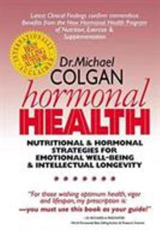 Hormonal Health: Nutritional and Hormonal Strategies for Emotional Well-Being & Intellectual Longevity 0969527276 Book Cover