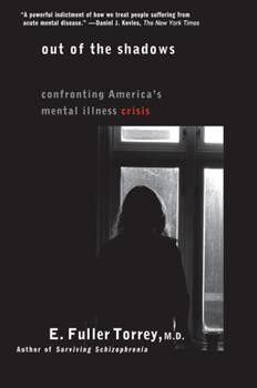 Paperback Out of the Shadows: Confronting America's Mental Illness Crisis Book