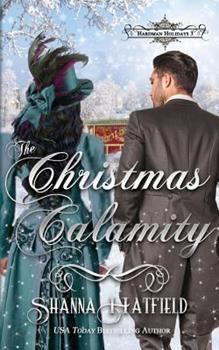 The Christmas Calamity - Book #3 of the Hardman Holidays