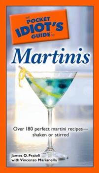 The Pocket Idiot's Guide to Martinis (Complete Idiot's Guide to) - Book  of the Pocket Idiot's Guide