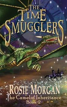 The Time Smugglers - Book #2 of the Camelot Inheritance