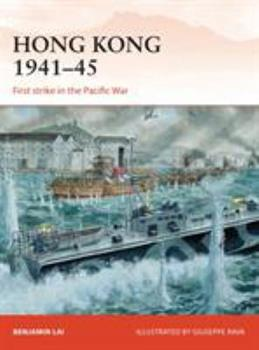 Hong Kong 1941-45 - Book #263 of the Osprey Campaign
