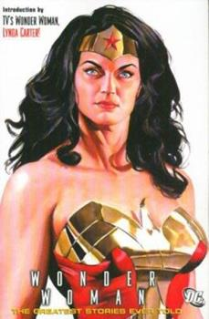 Wonder Woman: The Greatest Stories Ever Told (Wonder Woman (Graphic Novels)) - Book  of the Wonder Woman