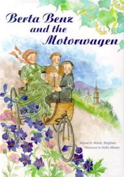 Berta Benz and the Motorwagen: The Story of the First Automobile Journey 0911655387 Book Cover