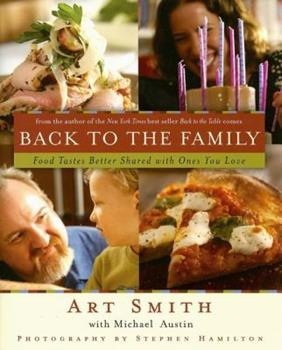 Back to the Family: Food Tastes Better Shared with the Ones You Love 1401602894 Book Cover