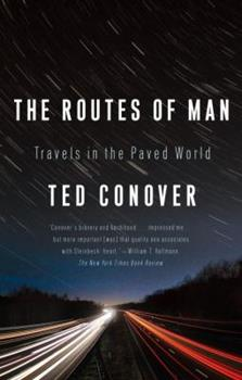 The Routes of Man: How Roads Are Changing the World, and the Way We Live Today 1400077028 Book Cover