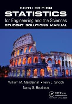 Statistics for Engineering and the Sciences Student Solutions Manual 1498731821 Book Cover