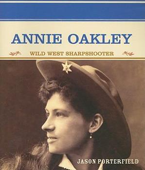 Annie Oakley: Wild West Sharpshooter 0823941027 Book Cover