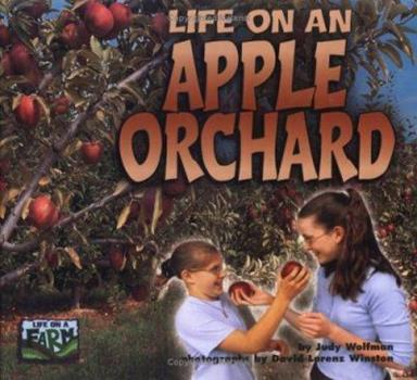 Life on an Apple Orchard (Life on a Farm) 1575051931 Book Cover