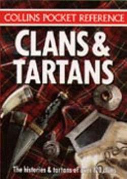 Clans and Tartans: The Histories and Tartans of Over 120 Clans 0004708105 Book Cover