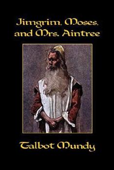 Jimgrim, Moses, and Mrs. Aintree - Book #9 of the Jimgrim/Ramsden/Ommony