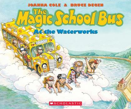 At The Waterworks - Book #1 of the Magic School Bus