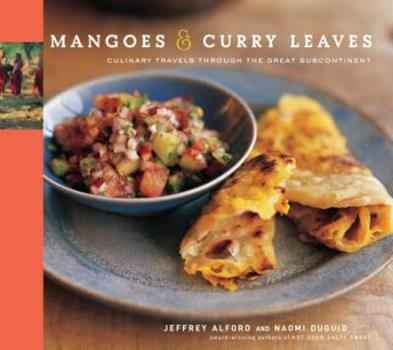 Mangoes & Curry Leaves: Culinary Travels Through the Great Subcontinent 1579652522 Book Cover