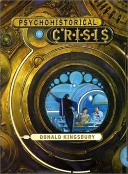 Psychohistorical Crisis - Book #17.2 of the Foundation Universe
