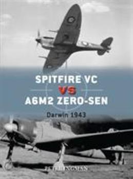 Spitfire VC vs A6M2/3 Zero-sen: Darwin 1943 - Book #93 of the Duel