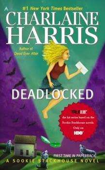 Deadlocked - Book #12 of the Sookie Stackhouse