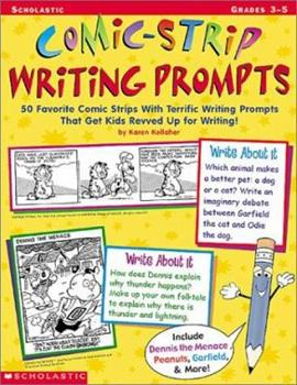 Comic-Strip Writing Prompts:  50 Favorite Comic Strips with Terrific Writing Prompts That Get Kids Revved Up for Writing! (Grades 3-5) 0439159776 Book Cover