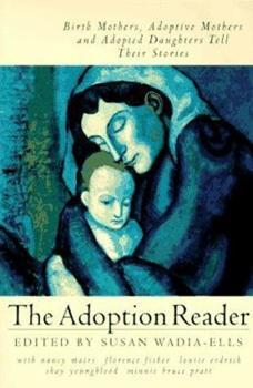 Paperback The Adoption Reader: Birth Mothers, Adoptive Mothers, and Adopted Daughters Tell Their Stories Book