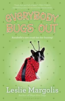 Everybody Bugs Out - Book #3 of the Annabelle Unleashed