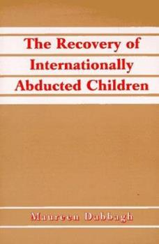 Paperback The Recovery of Internationally Abducted Children: A Comprehensive Guide Book