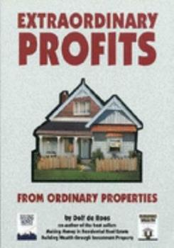 Extraordinary Profits From Ordinary Properties 0473048663 Book Cover