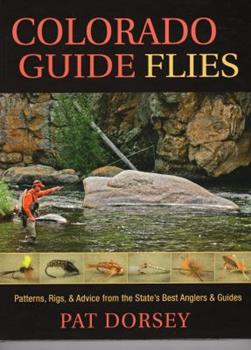 Colorado Guide Flies: Patterns, Rigs, & Advice from the State's Best Anglers & Guides 1934753335 Book Cover