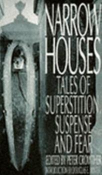 Narrow Houses, Volume I: Tales of Superstition, Suspense and Fear 0446601578 Book Cover