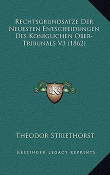 Hardcover Rechtsgrundsatze der Neuesten Entscheidungen des Koniglichen Ober-Tribunals V3 Book