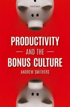 Productivity and the Bonus Culture 0198836112 Book Cover