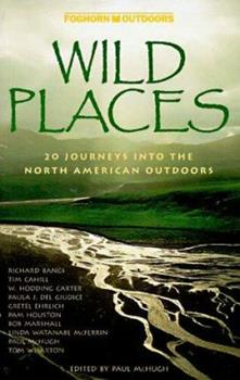 Wild Places: 20 Journeys into the North American Outdoors 0935701419 Book Cover