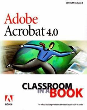 Paperback Adobe Acrobat 4.0: Classroom in a Book (The Classroom in a Book Series) Book