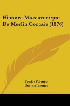 Paperback Histoire MacCaronique de Merlin Coccaie Book